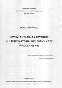17 D. Grygiel - Inwentaryzacja zabytków kultury<br /> materialnej gminy Kąty Wrocławskie Wrocław -2008