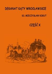 22. M.Kogut - Dekanat Kąty Wrocławskie tom 10<br /> Wrocław - 2012