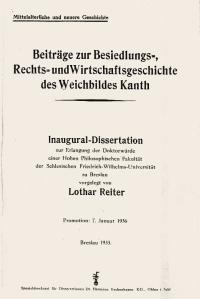 6 L. Reiter - Beiträge zur Besiedlungs-,Rechts-und<br /> Wirtschaftsgeschichte des Weichbildes Kanth Breslau -1936
